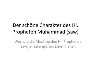 Der schöne Charakter des Hl. Propheten Muhammad (saw)