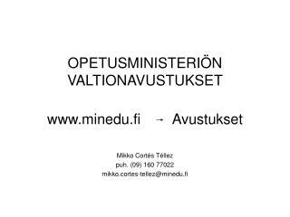OPETUSMINISTERIÖN VALTIONAVUSTUKSET minedu.fi        Avustukset