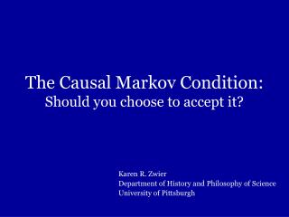 The Causal Markov Condition: Should you choose to accept it?