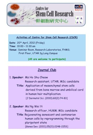 Activities of Centre for Stem Cell Research (CSCR) Date:  20 th  April, 2012 (Friday)