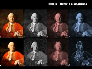Aula 6 – Hume e o Empirismo