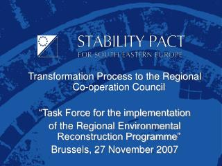 "Transformation Process to the Regional Co-operation Council  ""Task Force for the implementation"