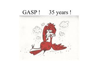GASP       35 years