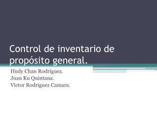 Control de inventario de propósito general.