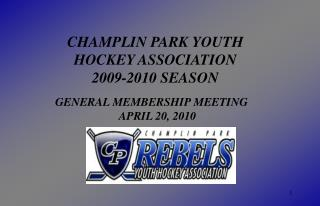 CHAMPLIN PARK YOUTH  HOCKEY ASSOCIATION 2009-2010 SEASON