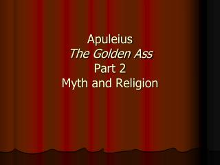 Apuleius The Golden Ass Part 2 Myth and Religion