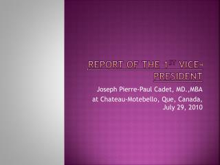 REPORT OF THE 1 ST  VICE-PRESIDENT