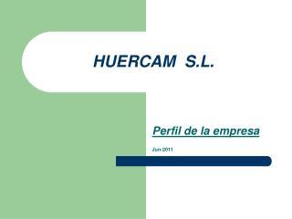 HUERCAM  S.L.