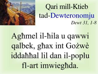 Qari mill- Ktieb t ad - Dewteronomju Dewt 31 , 1 -8