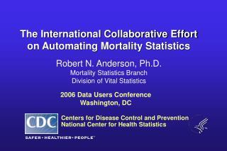 The International Collaborative Effort on Automating Mortality Statistics
