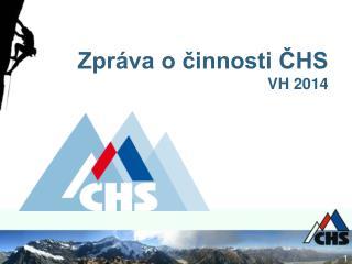 Zpráva o činnosti ČHS VH 2014