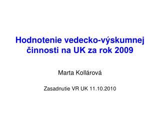 Hodnotenie vedecko-výskumnej činnosti na UK za rok 2009