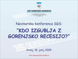 """Novinarska konferenca SGS: """"KDO IZGUBLJA Z GORENJSKO RECESIJO?"""""""