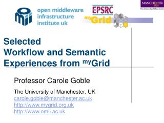 Selected Workflow and Semantic Experiences from  my Grid