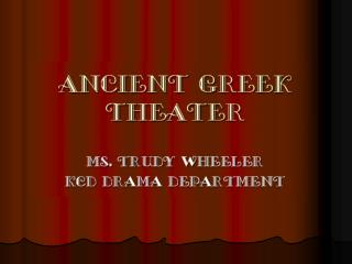 Theater as known today was invented by the Greeks