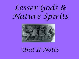Lesser Gods & Nature Spirits