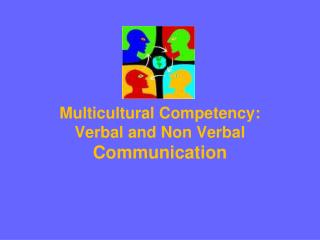 Multicultural Competency: Verbal and Non Verbal Communication
