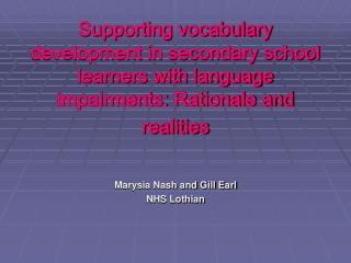 Supporting vocabulary  development in secondary school learners with language impairments: Rationale and realities