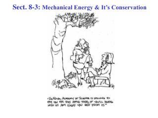 Sect. 8-3:  Mechanical Energy & It's Conservation