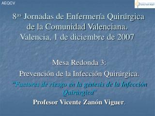Mesa Redonda 3:  Prevención de la Infección Quirúrgica.