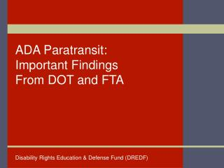 ADA Paratransit: Important Findings From DOT and FTA
