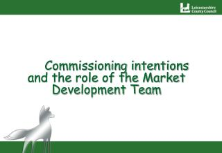 Commissioning intentions and the role of the Market Development Team