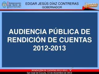 AUDIENCIA PÚBLICA DE RENDICIÓN DE CUENTAS 2012-2013