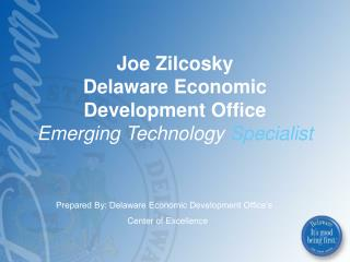 Joe Zilcosky Delaware Economic  Development Office Emerging Technology Specialist