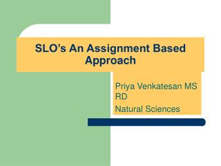 SLO's An Assignment Based Approach