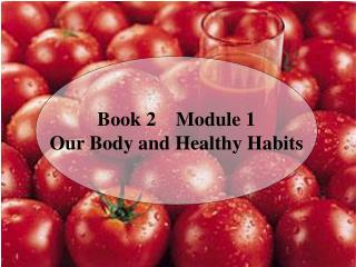 Book 2    Module 1 Our Body and Healthy Habits
