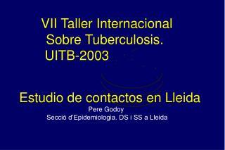 Estudio de contactos en Lleida Pere Godoy  Secció d'Epidemiologia. DS i SS a Lleida