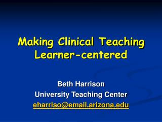 Making Clinical Teaching Learner-centered