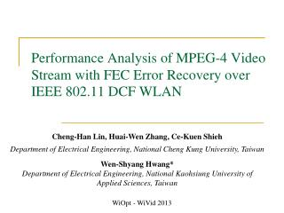 Performance Analysis of MPEG-4 Video Stream with FEC Error Recovery over IEEE 802.11 DCF WLAN