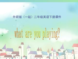 what are you playing?