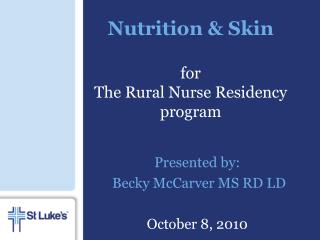Nutrition & Skin for The Rural Nurse Residency program