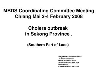 Cholera outbreak   in Sekong Province ,             (Southern Part of Laos)