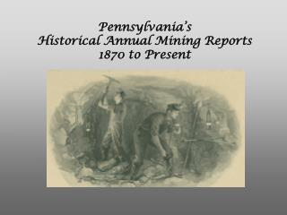 Pennsylvania's Historical Annual Mining Reports 1870 to Present