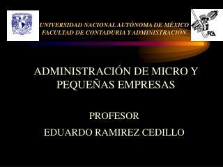 UNIVERSIDAD NACIONAL AUTÓNOMA DE MÉXICO FACULTAD DE CONTADURIA Y ADMINISTRACIÓN