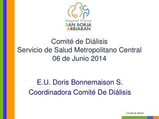 Comit� de Di�lisis Servicio de Salud Metropolitano Central 06 de Junio 2014