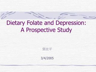 Dietary Folate and Depression: A Prospective Study