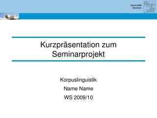 Kurzpr äsentation zum Seminarprojekt