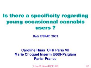 Is there a specificity regarding young occasionnal cannabis users ? Data ESPAD 2003