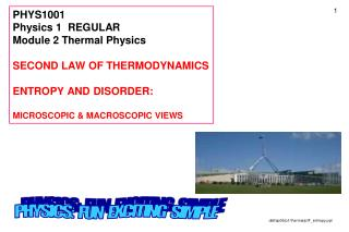 PHYS1001 Physics 1  REGULAR Module 2 Thermal Physics SECOND LAW OF THERMODYNAMICS