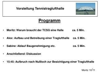 Programm Moritz: Warum braucht der TCSG eine Halleca. 5 Min.