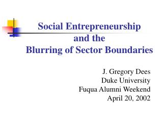Social Entrepreneurship and the  Blurring of Sector Boundaries