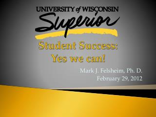 Student Success:  Yes we can!