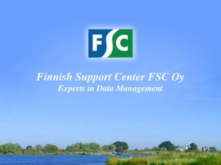 Finnish Support Center FSC Oy Experts in Data Management