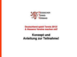 Deutschland spielt Tennis 2012: Nutzen