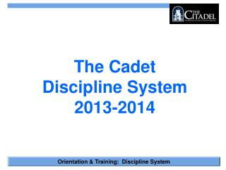 The Cadet  Discipline System  2013-2014