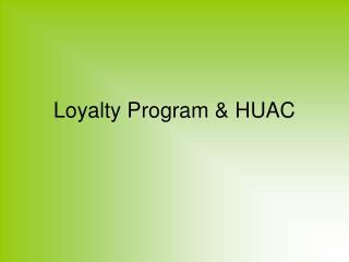 Loyalty Program & HUAC